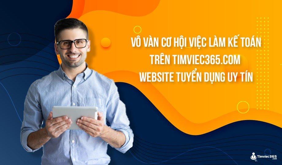 Vô vàn cơ hội việc làm kế toán trên timviec365.com – Website tuyển dụng uy tín