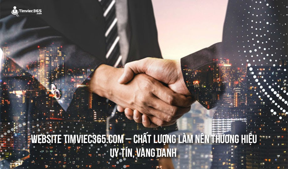 Website timviec365.com – Chất lượng làm nên thương hiệu, uy tín, vang danh